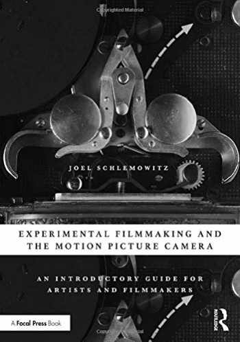 9781138586598-1138586595-Experimental Filmmaking and the Motion Picture Camera: An Introductory Guide for Artists and Filmmakers