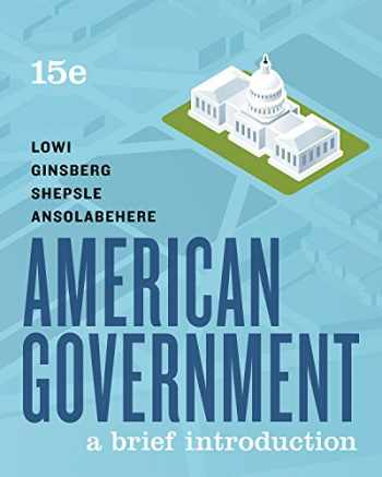 9780393674934-0393674932-American Government: A Brief Introduction (Brief Fifteenth Edition)
