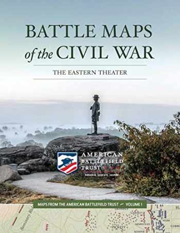9781682619346-1682619346-Battle Maps of the Civil War: The Eastern Theater (1) (Maps from the American Battlefield Trust)