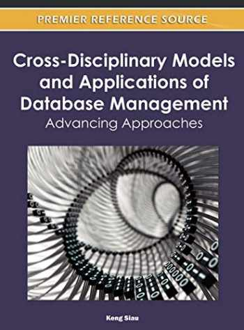 9781613504710-1613504713-Cross-Disciplinary Models and Applications of Database Management: Advancing Approaches