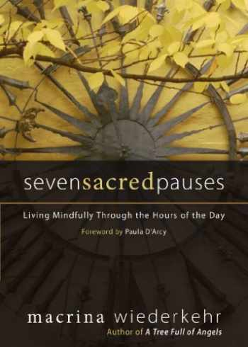 9781933495248-1933495243-Seven Sacred Pauses: Living Mindfully Through the Hours of the Day
