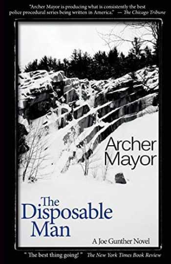 9780979812286-0979812283-The Disposible Man: A Joe Gunther Novel (Joe Gunther Mysteries)
