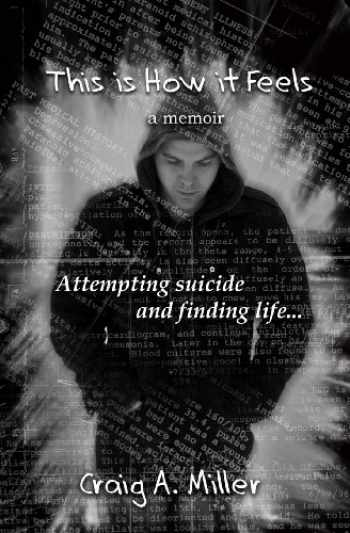 9781478291121-1478291125-This is How it Feels: A Memoir - Attempting Suicide and Finding Life