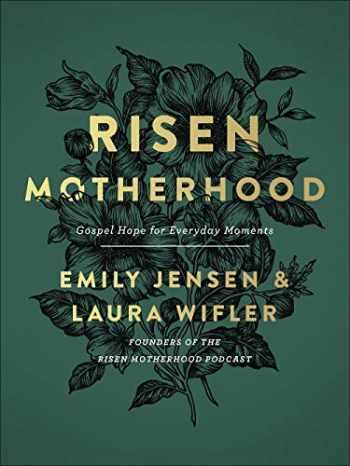 9780736976220-0736976221-Risen Motherhood: Gospel Hope for Everyday Moments