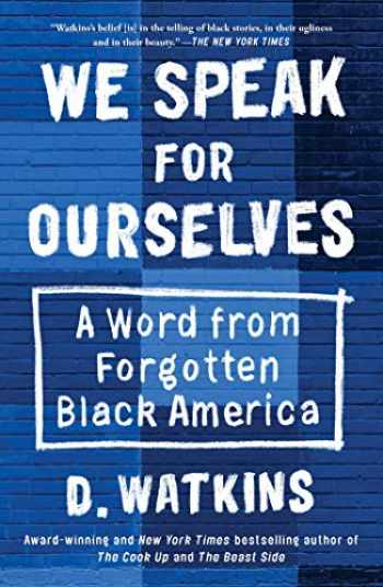 9781501187827-1501187821-We Speak for Ourselves: A Word from Forgotten Black America