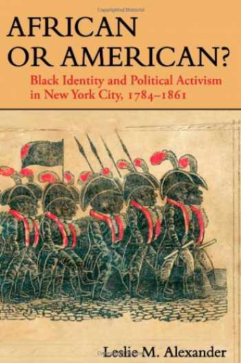 9780252078538-0252078535-African or American?: Black Identity and Political Activism in New York City, 1784-1861