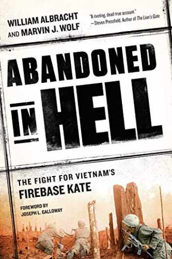 9780451468093-0451468090-Abandoned in Hell: The Fight For Vietnam's Firebase Kate