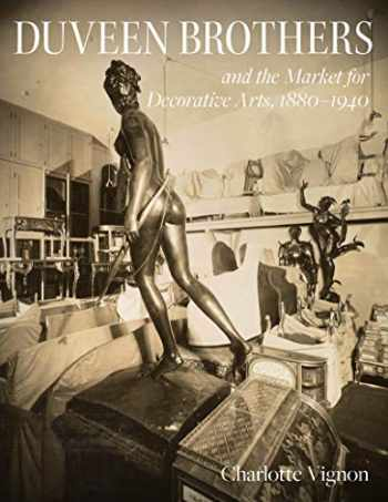 9781911282341-1911282344-Duveen Brothers and the Market for Decorative Arts, 1880-1940
