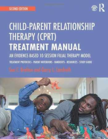 9781138688940-1138688940-Child-Parent Relationship Therapy (CPRT) Treatment Manual: An Evidence-Based 10-Session Filial Therapy Model