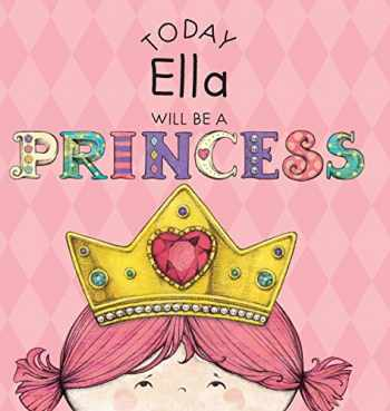 9781524843106-1524843105-Today Ella Will Be a Princess