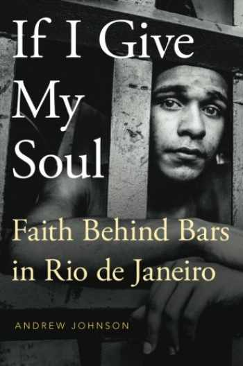 9780190238995-0190238992-If I Give My Soul: Faith Behind Bars in Rio de Janeiro (Global Pentecost Charismat Christianity)