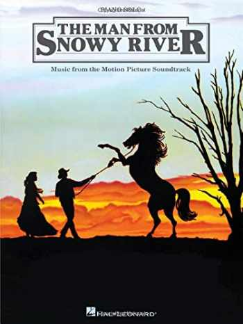 9781458407948-1458407942-The Man From Snowy River - Music From The Motion Picture Soundtrack (PIANO)