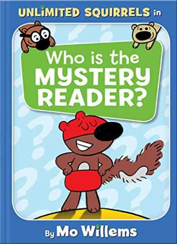 9781368046862-136804686X-Who Is the Mystery Reader? (An Unlimited Squirrels Book)