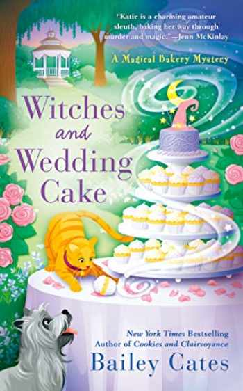 9780593099223-0593099222-Witches and Wedding Cake (A Magical Bakery Mystery)