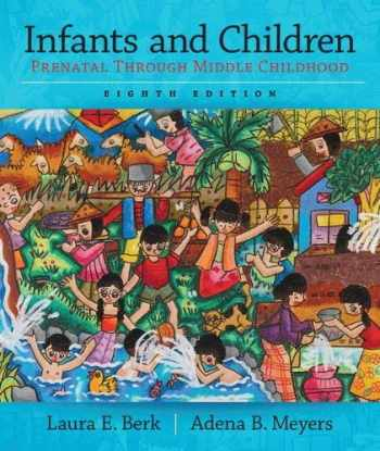 9780133936728-0133936724-Infants and Children: Prenatal Through Middle Childhood (Berk, Infants, Children, and Adolescents Series)