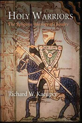 9780812222975-0812222970-Holy Warriors: The Religious Ideology of Chivalry (The Middle Ages Series)