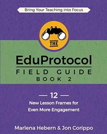 9781949595529-1949595528-The EduProtocol Field Guide Book 2: 12 New Lesson Frames for Even More Engagement