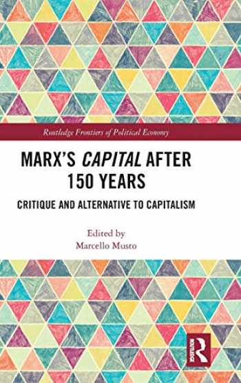 9780367350086-0367350084-Marx's Capital after 150 Years: Critique and Alternative to Capitalism (Routledge Frontiers of Political Economy)