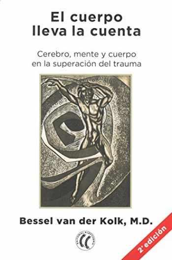 9788494759208-8494759205-El cuerpo lleva la cuenta: Cerebro, mente y cuerpo en la superación del trauma (Spanish Edition)