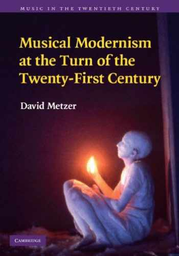 9781107402805-1107402808-Musical Modernism at the Turn of the Twenty-First Century (Music in the Twentieth Century, Series Number 26)