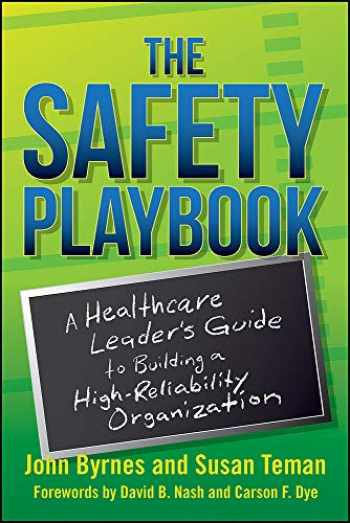 9781567939453-1567939457-The Safety Playbook: A Healthcare Leader's Guide to Building a High-Reliability Organization (ACHE Management)