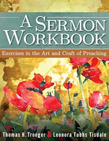 9781426757785-1426757786-A Sermon Workbook: Exercises in the Art and Craft of Preaching