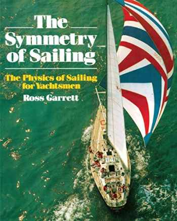 9781574090000-1574090003-The Symmetry of Sailing: The Physics of Sailing for Yachtsmen