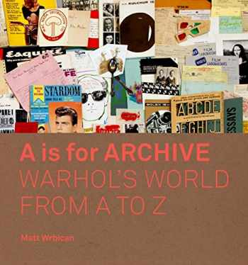 9780300233445-0300233442-A is for Archive: Warhol's World from A to Z