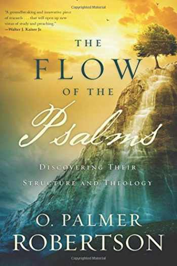 9781629951331-1629951331-The Flow of the Psalms: Discovering Their Structure and Theology