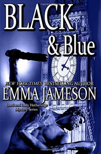 9780692456149-0692456147-Black & Blue (Lord & Lady Hetheridge) (Volume 4)