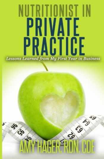 9781511500869-1511500867-Nutritionist in Private Practice: Lessons Learned from My First Year in Business