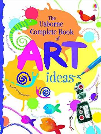 9781409507628-1409507629-Complete Book of Art Ideas (Usborne Art Ideas)
