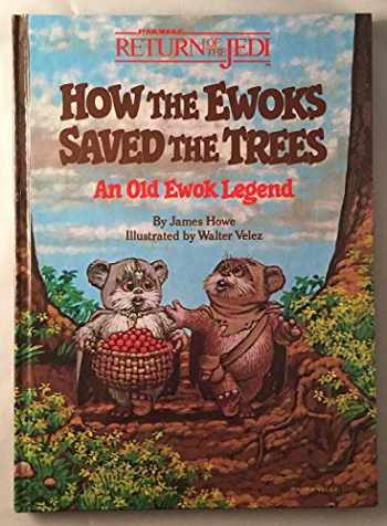 9780394861296-0394861299-How the Ewoks Saved the Trees: An Old Ewok Legend