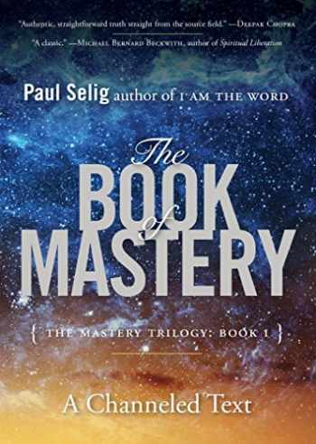 9780399175701-0399175709-The Book of Mastery: The Mastery Trilogy: Book I (Paul Selig Series)
