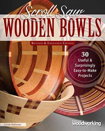 9781565239616-156523961X-Scroll Saw Wooden Bowls, Revised & Expanded Edition: 30 Useful & Surprisingly Easy-to-Make Projects (Fox Chapel Publishing) Create Round, Wavy, & Rectangular Vessels with Scrolling, No Lathe Necessary