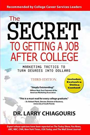 9781732098305-1732098301-The Secret to Getting a Job after College: Marketing Tactics to Turn Degrees into Dollars
