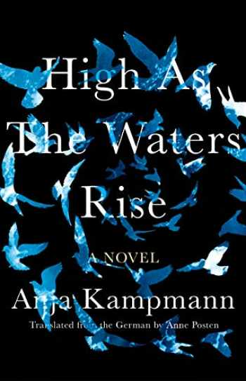 9781948226523-1948226529-High as the Waters Rise: A Novel