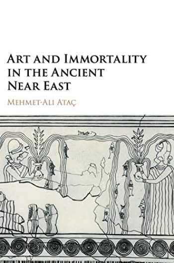 9781107154957-1107154952-Art and Immortality in the Ancient Near East
