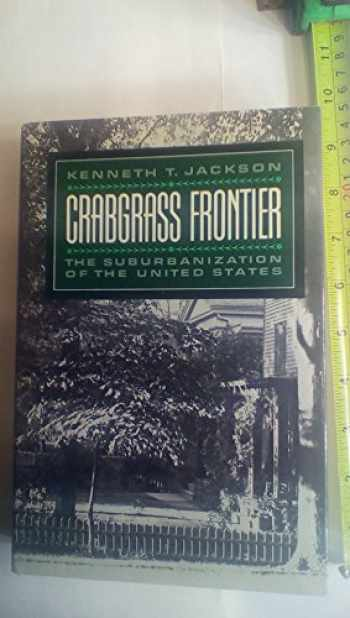 9780195036107-0195036107-Crabgrass Frontier: The Suburbanization of the United States