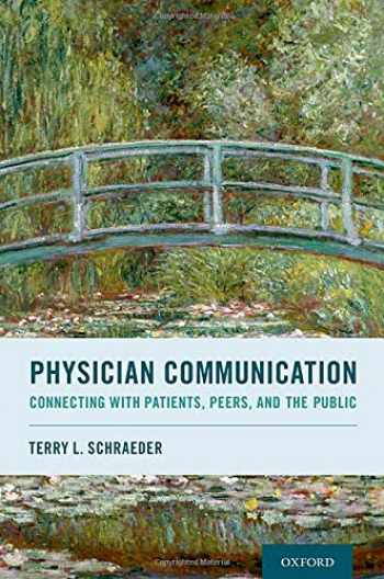 9780190882440-0190882441-Physician Communication: Connecting with Patients, Peers, and the Public