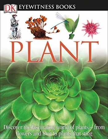 9780756660352-0756660351-DK Eyewitness Books: Plant: Discover the Fascinating World of Plants from Flowers and Fruit to Plants That Sting