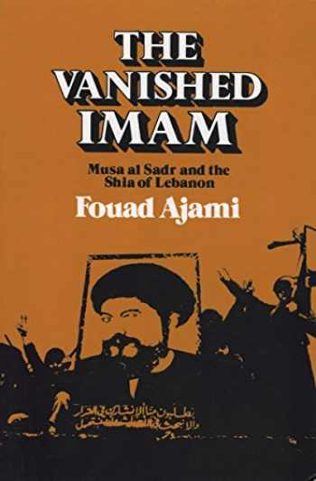 9780801494161-0801494168-The Vanished Imam: Musa al Sadr and the Shia of Lebanon