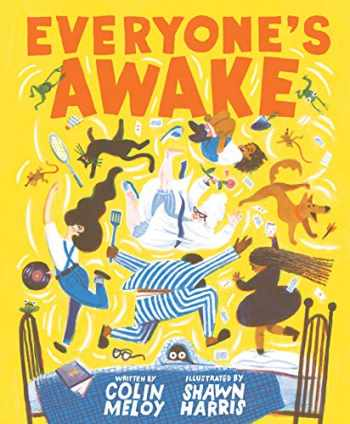 9781452178059-1452178054-Everyone's Awake: (Read-Aloud Bedtime Book, Goodnight Book for Kids)