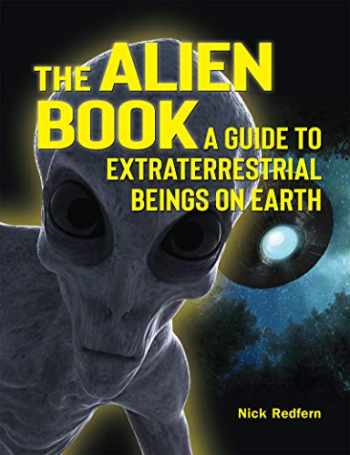 9781578596874-1578596874-The Alien Book: A Guide To Extraterrestrial Beings On Earth