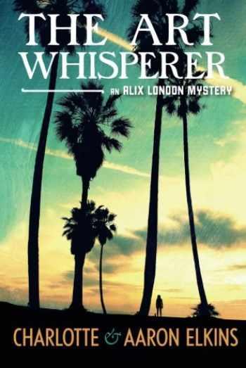 9781477824559-1477824553-The Art Whisperer (An Alix London Mystery)