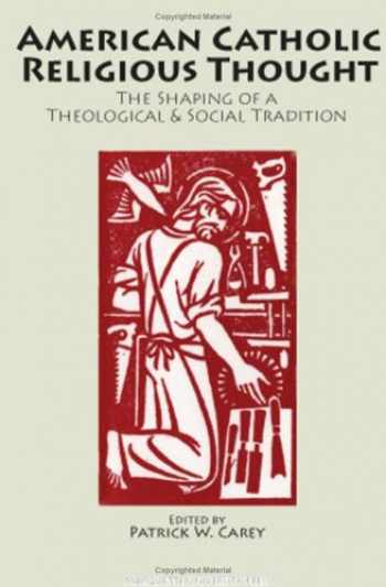 9780874626964-087462696X-American Catholic Religious Thought: The Shaping Of A Theological & Social Tradition (MARQUETTE STUDIES IN THEOLOGY)