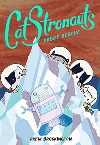 9780316307567-0316307564-ROBOT RESCUE (CatStronauts, 4)