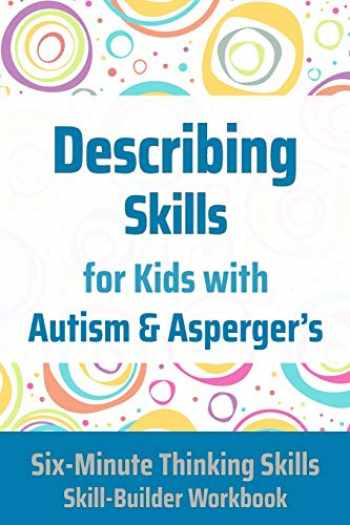 9781775285267-177528526X-Describing Skills for Kids with Autism & Asperger's (Six-Minute Thinking Skills)