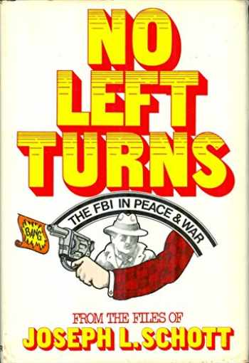 9780275336301-0275336301-No Left Turns: The FBI in Peace & War