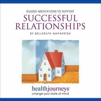 9781881405665-1881405664-Meditations to Support Successful Relationships- Four Guided Imagery Exercises to Restore, Renew or Redirect Positive Feelings